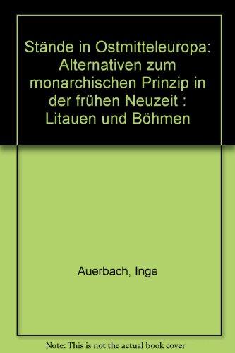 9783876906942: Stände in Ostmitteleuropa: Alternativen zum monarchischen Prinzip in der frühen Neuzeit : Litauen und Böhmen (German Edition)