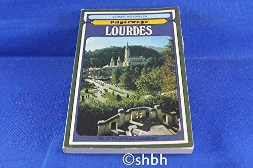 9783876932255: Pilgerwege Lourdes. Gebet- und Erinnerungsbüchlein für die Pilger zur Gnadenstätte