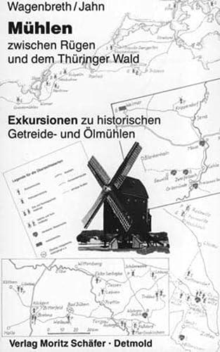 9783876961132: Mühlen zwischen Rügen und dem Thüringer Wald: Exkursionen zu historischen Getreide- und Ölmühlen (Livre en allemand)