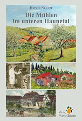9783876961385: Die Mühlen im unteren Haunetal