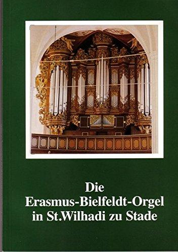 9783876970110: Die Erasmus-Bielfeldt-Orgel in St. Wilhadi zu Stade: Festschrift zur Einweihung der durch Jürgen Ahrend restaurierten Orgel am 27. Mai 1990
