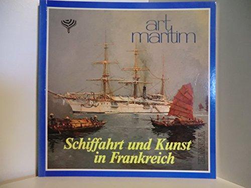 Schiffahrt Und Kunst in Frankreich: Bellec, Francois; Bondel, Dirk; Hamburg Messe und Congress GmbH