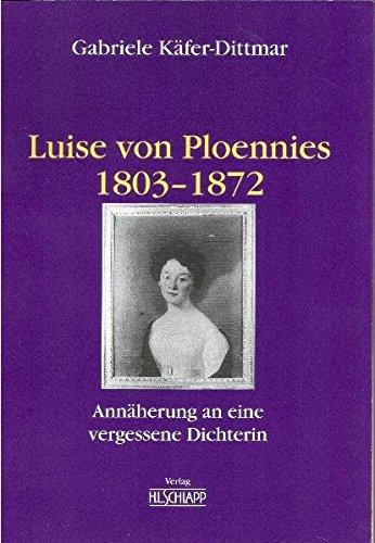 9783877040430: Luise von Ploennies 1803-1872: Annäherung an eine vergessene Dichterin