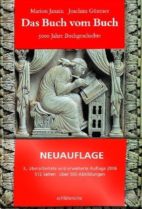Das Buch vom Buch 5000 Jahre Buchgeschichte: Janzin, Marion; Güntner, Joachim