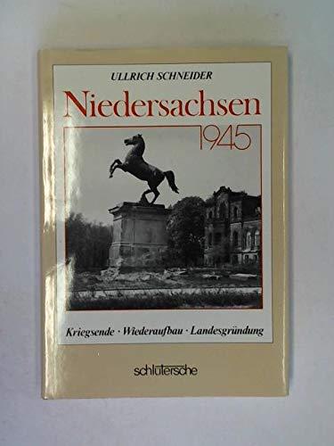 9783877060346: Niedersachsen 1945. Kriegsende - Wiederaufbau - Landesgründung