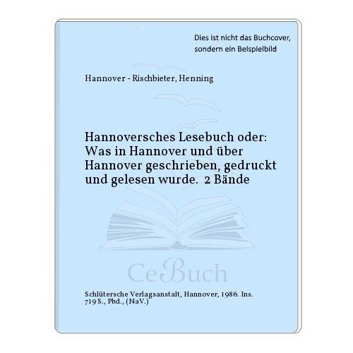 Hannoversches Lesebuch I. 1650 - 1850.: Rischbieter, Henning: