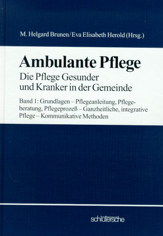 9783877064122: Theoretische Grundlagen. Pflegewissenschaft, Pflegeforschung, Aktivitäten des täglichen Lebens, Bd 1
