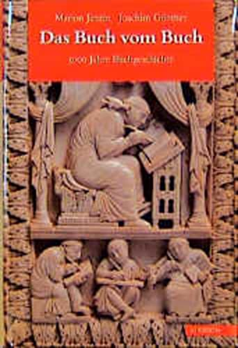 Das Buch vom Buch. 5000 Jahre Buchgeschichte.: Janzin, Marion & Güntner, Joachim: