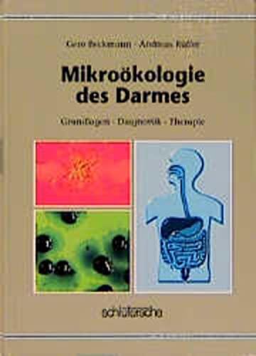 Mikroökologie des Darmes. Grundlagen, Diagnostik und Therapie: Beckmann, Gero, Rüffer,