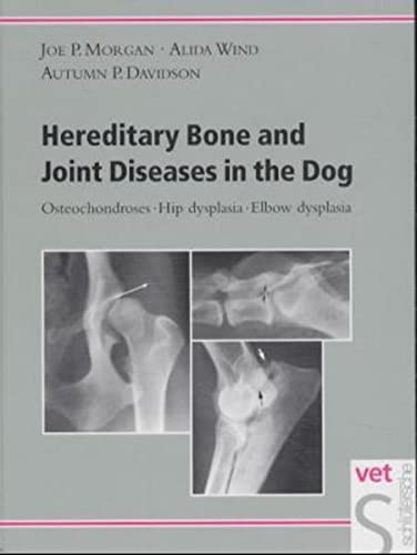 9783877065488: Hereditary Bone and Joint Diseases in the Dog: Osteochondroses, Hip Dysplasia, Elbow Dysplasia