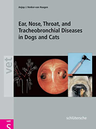 9783877066355: Ear, Nose, Throat and Tracheobronchial Diseases in Dogs and Cats