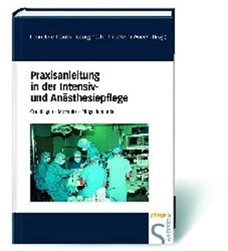 Praxisanleitung in der Intensiv- und Anästhesiepflege: Grundlagen - Methoden - Pflegestandards