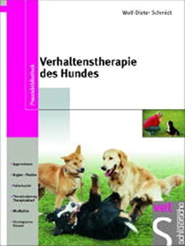 Verhaltenstherapie des Hundes: Aggressionen, Angste - Phobien, Fallbeispiele, Therapieplanung - ...
