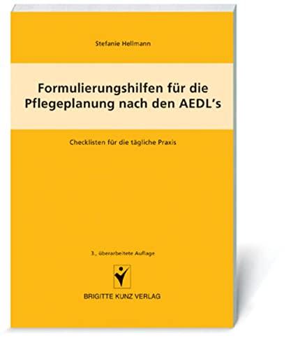 Formulierungshilfen für die Pflegeplanung nach den AEDL's: Hellmann, Stefanie