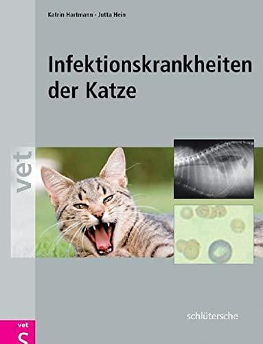 Infektionskrankheiten der Katze: Katrin Hartmann