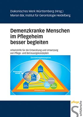 9783877068977: Demenzkranke Menschen im Pflegeheim besser begleiten: Arbeitshilfe für die Entwicklung und Umsetzung von Pflege- und Betreuungskonzepten