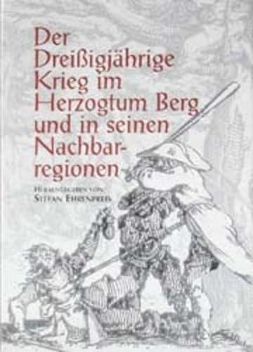 9783877075814: Der Dreißigjährige Krieg im Herzogtum Berg und in seinen Nachbarregionen.