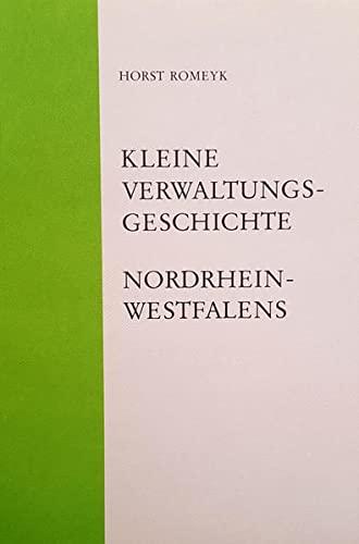 9783877101377: Kleine Verwaltungsgeschichte Nordrhein-Westfalens (Ver�ffentlichungen der staatlichen Archive des Landes Nordrhein-Westfalen. Reihe C, Quellen und Forschungen)