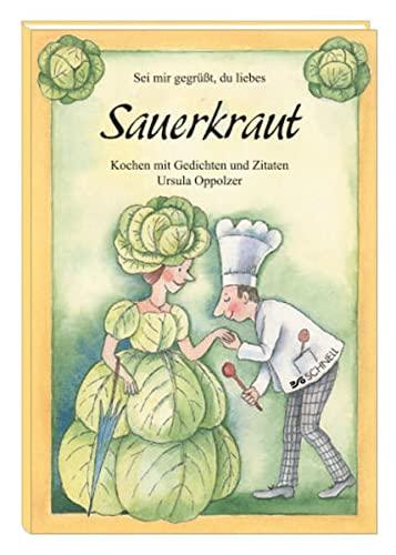 9783877166895: Sei mir gegrüßt, du liebes Sauerkraut: Kochen mit Gedichten und Zitaten