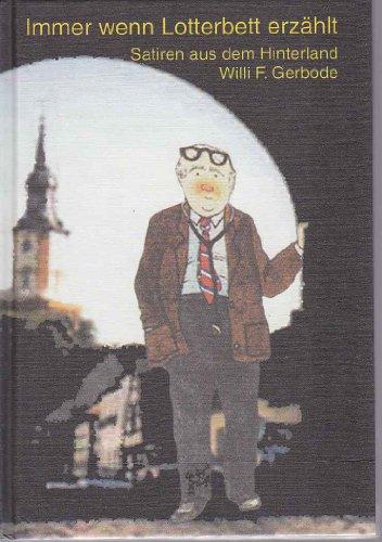 Immer wenn Lotterbett erzählt: Willi F. Gerbode