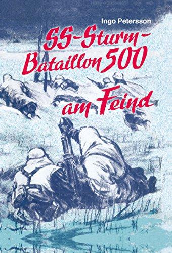 9783877250822: SS-Sturmbataillon 500 am Feind. Weg und Kampf des Sturmbataillons 500 der Waffen-SS