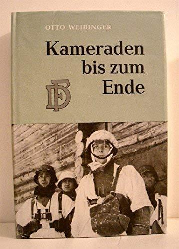 Kameraden bis zum Ende. d. SS-Panzergrenadier-Regiment 4: Weidinger, Otto.