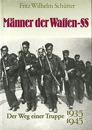 Männer der Waffen-SS : der Weg einer: Schütter, Fritz Wilhelm: