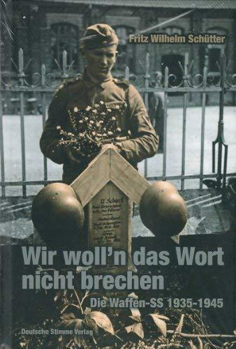Männer der Waffen-SS. Der Weg einer Truppe: Fritz Wilhelm Schütter