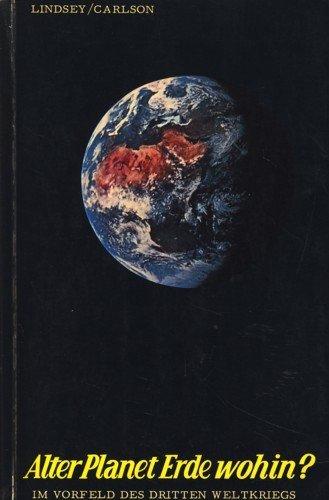 9783877392379: Alter Planet Erde wohin? Im Vorfeld des Dritten Weltkriegs
