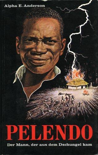 9783877392461: Pelendo: der Mann, der aus dem Dschungel kam