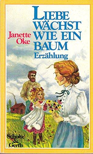 Liebe Wachst Wie Ein Baum: Erzahlung (3877393640) by Oke, Janette