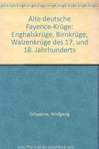 Alte Deutsche Fayence-Krüge: WOLFGANG SCHWARZE