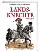Landsknechte. 1486 - 1560: Douglas Miller, John