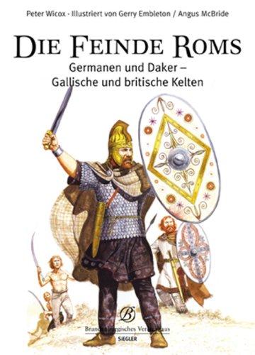 9783877486641: Die Feinde Roms Germanen und Daker - Gallische und britische Kelten