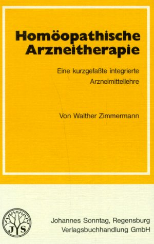 9783877580202: Hom�opathische Arzneitherapie. Eine kurzgefa�te integrierte Arzneimittellehre