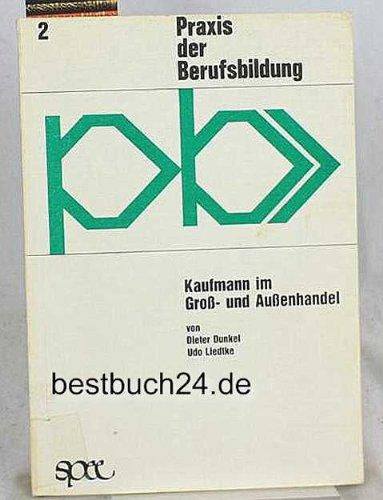 9783877602522: Kaufmann im Gross- und Aussenhandel: Kommentar u. Leitf. fur d. betriebl. Ausbildung (Praxis der Berufsausbildung ; Bd.2)