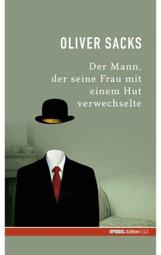 9783877630129: Der Mann, der seine Frau mit einem Hut verwechselte. SPIEGEL-Edition Band 12