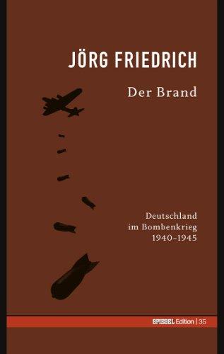 9783877630358: Der Brand. SPIEGEL-Edition Band 35 by Friedrich, Jörg
