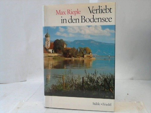 9783877710234: Verliebt in den Bodensee. Landschaft, Geschichte, Kunst und Brauchtum des Bodenseeraums