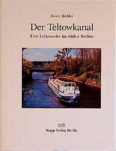9783877760369: Der Teltowkanal: Eine Lebensader im S�den Berlins