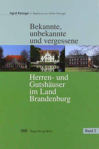 Bekannte, unbekannte und vergessene Herren- und Gutshäuser im Land Brandenburg, 2 Bände: ...