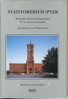 9783877762127: Stadtoberhäupter. Biographien Berliner Bürgermeister im 19. und 20. Jahrhundert