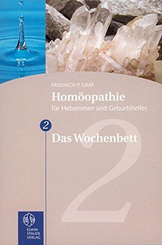9783877770993: Hom�opathie f�r Hebammen und Geburtshelfer - Gesamtausgabe. Teil 1 bis 8 / Das Wochenbett