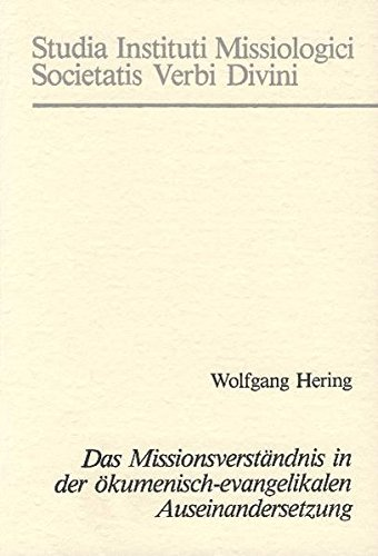 9783877871379: Das Missionsverständnis in der ökumenisch-evangelikalen Auseinandersetzung, ein innerprotestantisches Problem (Studia Instituti Missiologici Societatis Verbi Divini) (German Edition)