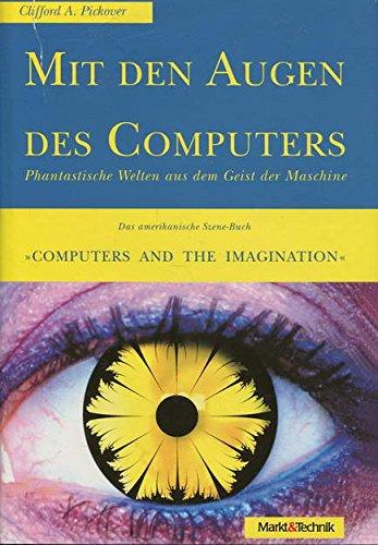 9783877913239: Mit den Augen des Computers. Phantastische Welten aus dem Geist der Maschine