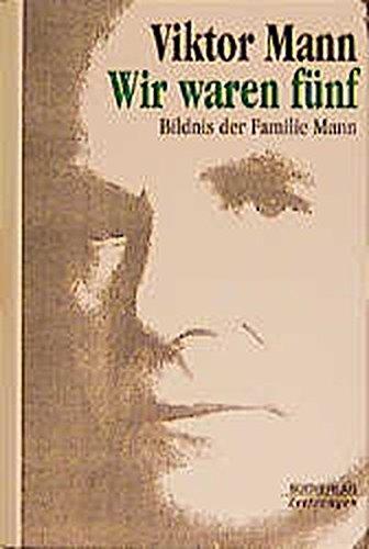9783878000051: Wir waren fünf: Bildnis d. Familie Mann (German Edition)