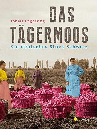 9783878000983: Das Tägermoos: Ein deutsches Stück Schweiz