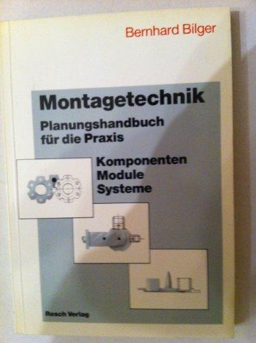 9783878061281: Montagetechnik. Planungshandbuch für die Praxis. Komponenten, Module, Systeme