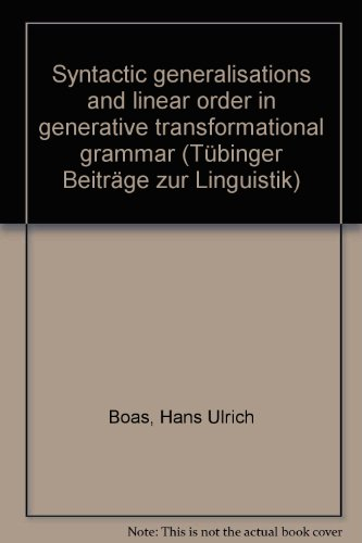 Syntactic generalizations and linear order in generative transformational grammar (Tubinger ...