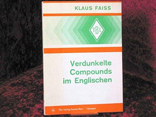 Verdunkelte Compounds Im Englischen: Ein Beitrag Zu Theorie Und Praxis Der Wortbildung (Tubinger ...